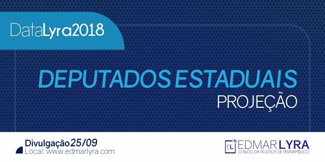 DataLyra 2018  os possíveis eleitos para deputado estadual - EDMAR LYRA 6ea26a9a9b